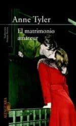 """""""El matrimonio amateur"""", de Anne Tyler"""
