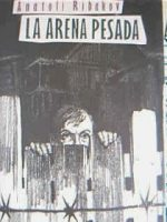 """La arena pesada"", de Anatoli Ribakov"
