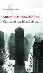 """Ventanas de Manhattan"", de Antonio Muñoz Molina"