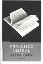 """""""Mortal y rosa"""", de Francisco Umbral"""