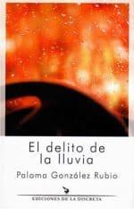 """""""El delito de la lluvia"""", de Paloma González Rubio"""