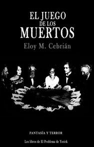 el juego de los muertos, eloy m. cebrián