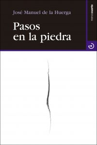 Pasos en la piedra, Menoscuarto, José Manuel de la Huerga